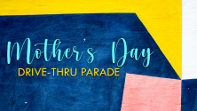 Mother's Day Drive Thru Gift Parade